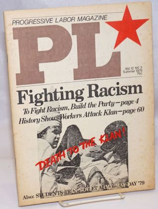 PL - Progressive Labor Magazine, Vol. 12. No. 3, Summer 1979. Progressive Labor Party