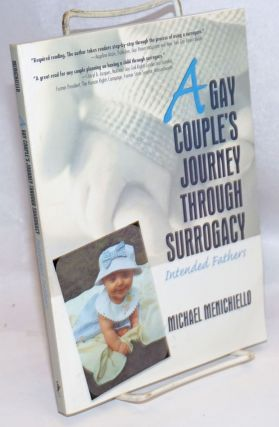 A Gay Couple's Journey Through Surrogacy: intended fathers. Michael Menichiello