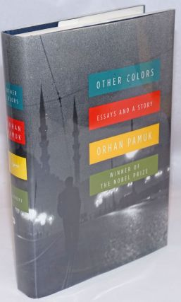 Other Colors: essays and a story. Orhan Pamuk, Maureen Freely