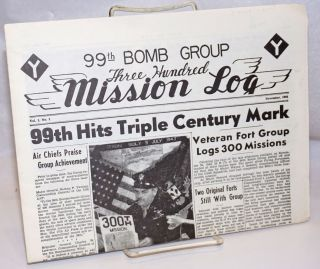 99th Bomb Group Three Hundred Mission Log vol. 1, #1, November 1944; 99th Hits Triple Century...