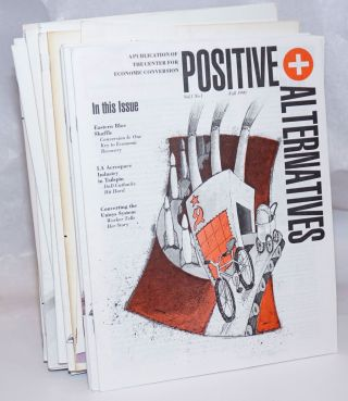 Positive Alternatives: A Publication of the Center for Economic Conversion [28 issues