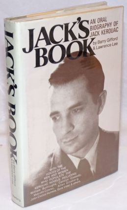 Jack's Book: an oral biography of Jack Kerouac. Jack Kerouac, Barry Gifford, Lawrence Lee