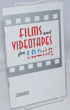 Films and videotapes for labor. Revised edition. Department of Education AFL-CIO