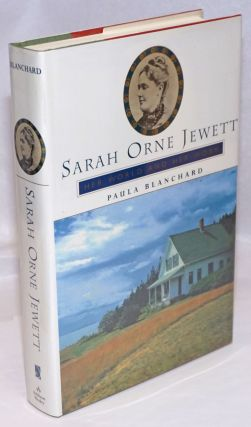 Sarah Orne Jewett Her World and Her Work. Sarah Orne Jewett, Paula Blanchard