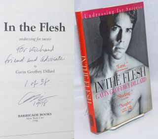 In the Flesh: undressing for success [signed limited]. Gavin Geoffrey Dillard