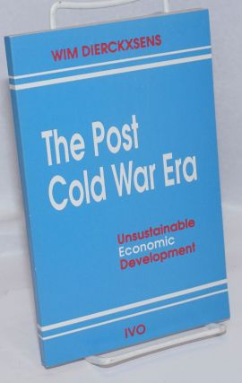 The post cold war era, unsustainable economic development. Wim Dierckxsens