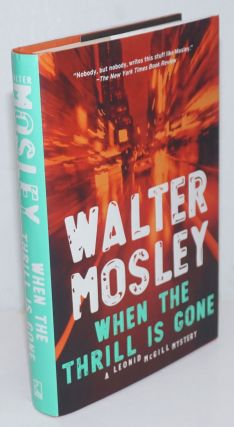 When the Thrill is Gone: a Leonid McGill mystery. Walter Mosley