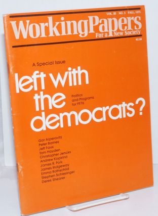 Working Papers for a New Society: Vol. 3 No. 3, Fall 1975; A Special Issue: Left with the...