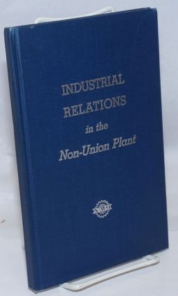 Industrial Relations in the Non-Union Plant: Toward a Better Understanding of the Question of...