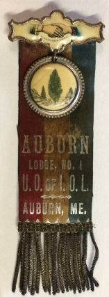 Auburn Lodge, No. 1 / UO of IOL / Auburn, ME [badge with ribbon]. United Order of Independent Odd...