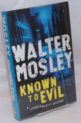 Known to Evil a Leonid McGill Mystery. Walter Mosley