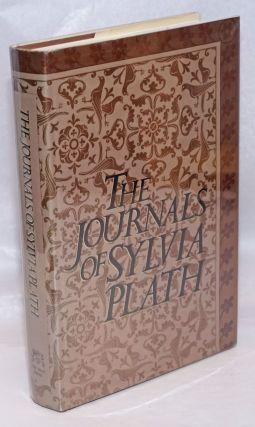 The Journals of Sylvia Plath, 1950-1962. Sylvia Plath, Ted Hughes consulting, Frances McCullough...