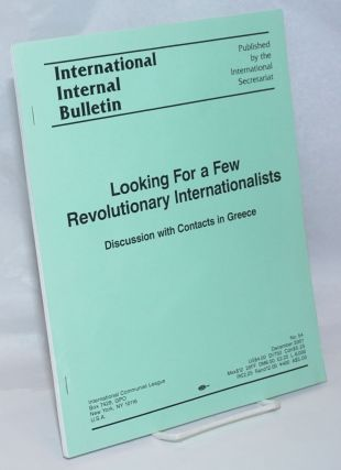 Looking for a Few Revolutionary Internationalists: Discussion with Contacts in Greece....