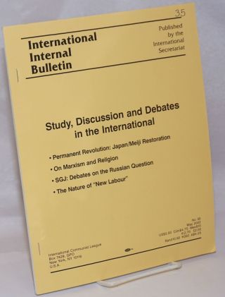 International Internal Bulletin No. 55: Study, Discussion, and Debates in the International....
