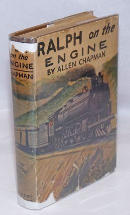 Ralph on the Engine, or the Young Fireman of the Limited Mail. Allen Chapman