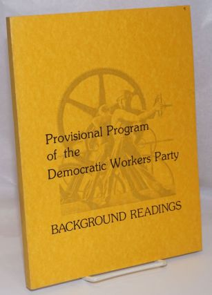 Provisional program of the Democratic Workers Party. Background readings. Democratic Workers Party