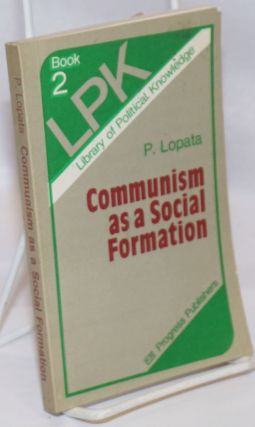 Communism as a Social Formation. P. Lopata
