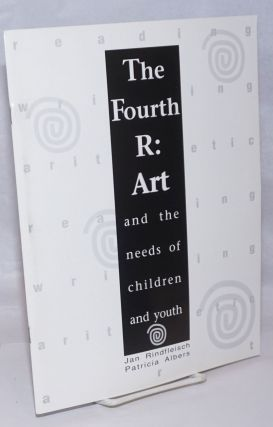 The Fourth R : Art and the Needs of Children and Youth. Jan Rindfleische, production, editing,...