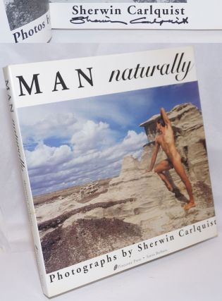 Man Naturally photographs [signed]. Sherwin Carlquist, photographer