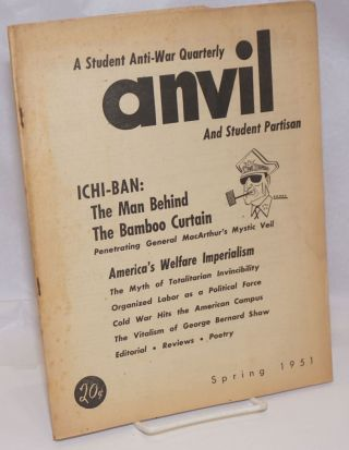 Anvil, a student anti-war quarterly and student partisan. Vol. 3, no. 1, Spring Quarter 1951....