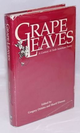 Grape Leaves; A Century of Arab American Poetry. Gregory Orfalea, Sharif Elmusa