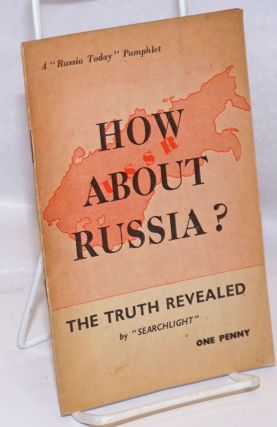 "How About Russia?: The Truth Revealed. ""Searchlight"""