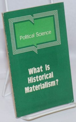 What Is Historical Materialism? Martin Sidorov
