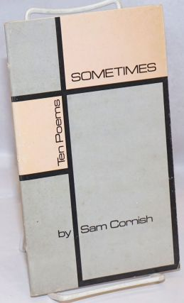 Sometimes; ten poems. Sam Cornish