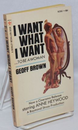 I Want What I Want. Geoff Brown
