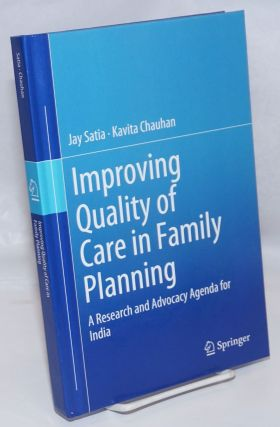 Improving quality of care in family planning: a research and advocacy agenda for India. Jay...