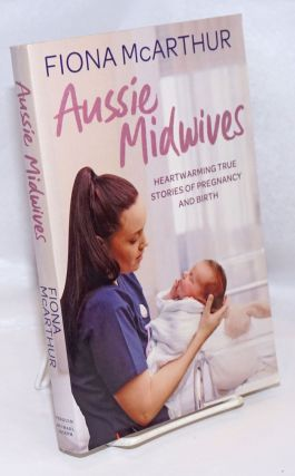 Aussie midwives. Fiona McArthur