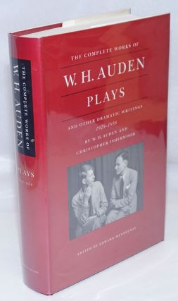 The Complete Works of W. H. Auden: Plays and other dramatic writings 1928-1938. W. H. Auden,...