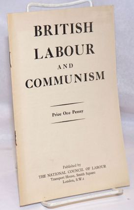 British Labour and Communism: an Exposure of Communist Manoeuvres