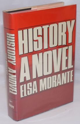 History; A Novel. Translated from the Italian by William Weaver. Elsa Morante