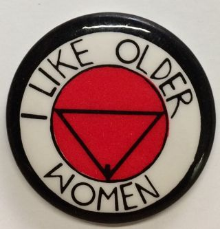 I like older women [pinback button