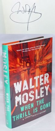 When the Thrill is Gone: a Leonid McGill mystery [signed]. Walter Mosley