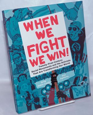 When We Fight, We Win: Twenty-First-Century Social Movements and the Activists That Are...