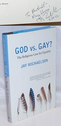 God vs. Gay? the religious case for equality [signed]. Jay Michaelson