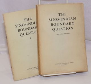 The Sino-Indian boundary question (enlarged edition) [together with] The Sino-Indian boundary...