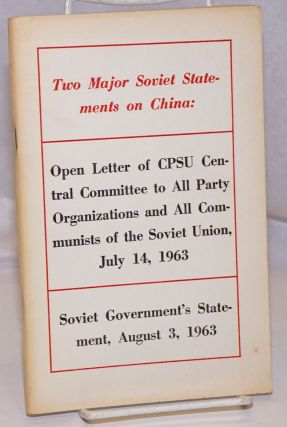 Two major Soviet statements on China: Open letter of CPSU Central Committee to all party...