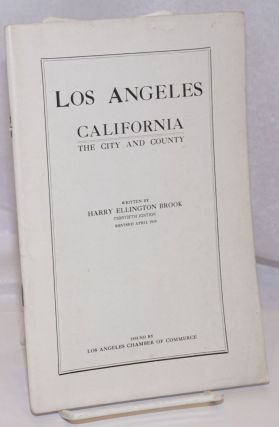 Los Angeles California / The City and County. Thirtieth Edition; Revised April 1919. Harry...