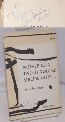 Preface to a twenty volume suicide note ... by Le Roi Jones [signed]. Amiri Baraka, LeRoi Jones