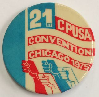 21st CPUSA Convention / Chicago 1975 [pinback button