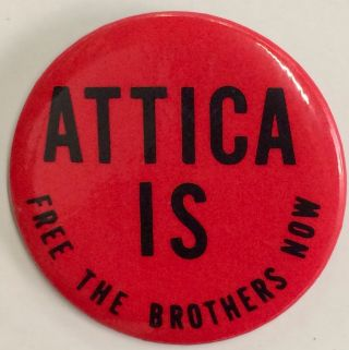 Attica Is / Free the Brothers Now [pinback button