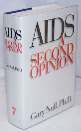 AIDS: a second opinion. Gary Null, PhD, James Feast