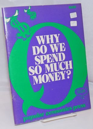 Why do we spend so much money? Steve Babson, Nancy Brigham