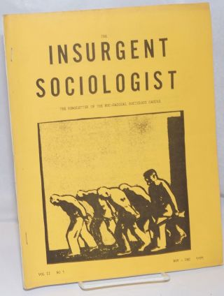 The insurgent sociologist: the Newsletter of the NUC-Radical Sociology Caucus; Vol. 2 No.1 ,...