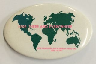Here, there and everywhere / New Hampshire Gay & Lesbian Pride Day / June 15, 1991 [pinback button