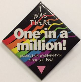 One in a million! / I was there / March on Washington / April 25, 1993 [pinback button