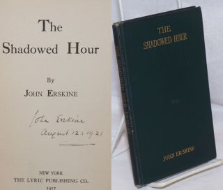 The Shadowed Hour [signed]. John Erskine
